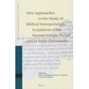 New Approaches to the Study of Biblical Interpretation in Judaism of the Second Temple Period and in Early Christianity by Gary A. Anderson