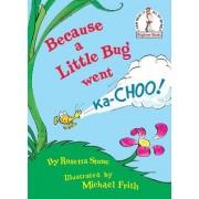 Because a Little Bug Went KA-Choo! by Rosetta Stone