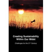 Creating Sustainability Within Our Midst by Robert L Chapman