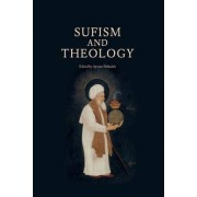Sufism and Theology by Ayman Shihadeh