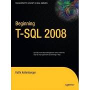 Beginning T-SQL 2008 by Kathi Kellenberger