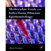 Molecular Tools and Infectious Disease Epidemiology by Betsy Foxman