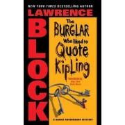 Burglar Who Like to Quote Kipling, the by Lawrence Block