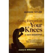Going Forward on your Knees by Joanna Williamson