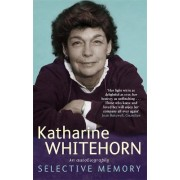 Selective Memory by Katharine Whitehorn