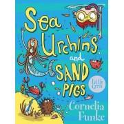 Sea Urchins and Sand Pigs by Cornelia Funke