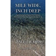 Mile Wide, Inch Deep by Dave Jacobs
