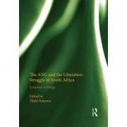 The ANC and the Liberation Struggle in South Africa: Essential Writings