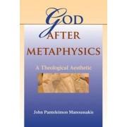 God After Metaphysics by Dr. John Panteleimon Manoussakis