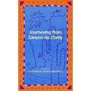 Journeying from Canyon de Chelly by Catherine Savage Brosman