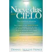 Dennis Prince Nueve Dias en el Cielo: Una Historia Veridica = Nine Days in Heaven