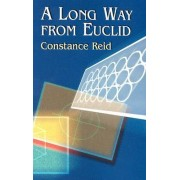 A Long Way from Euclid by Constance Reid