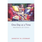 One Day at a Time by Dorothy M. Stewart
