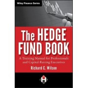 The Hedge Fund Book by Richard C. Wilson