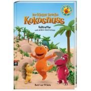 Der kleine Drache Kokosnuss - Buch zur TV-Serie Band 1: Volltreffer und andere Geschichten