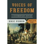 Voices of Freedom, Volume 1 by Professor of History Eric Foner