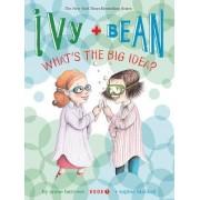 Ivy & Bean What's the Big Idea? by Annie Barrows