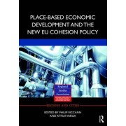 Place-Based Economic Development and the New EU Cohesion Policy by Attila Varga