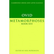 Ovid: Metamorphoses Book XIII: Book XIII by Ovid