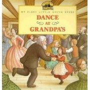 Dance at Grandpa's by Laura Ingalls Wilder