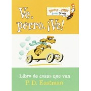 Ve, Perro. Ve! by P D Eastman
