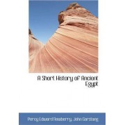 A Short History of Ancient Egypt by Percy Edward Newberry