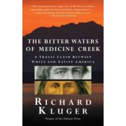 The Bitter Waters of Medicine Creek by Richard Kluger