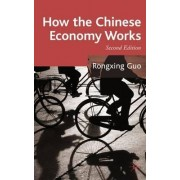 How the Chinese Economy Works 2007 by Rongxing Guo