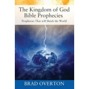 The Kingdom of God Bible Prophecies: Prophecies That Will Shock the World