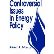 Controversial Issues in Energy Policy by Professor Alfred A. Marcus