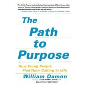 The Path to Purpose by William Damon