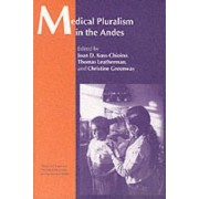 Medical Pluralism in the Andes by Christine Greenway