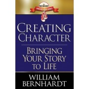 Creating Character by William Bernhardt