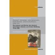 Die Autoren Und Bucher Der Deutschsprachigen Literatur Zum 1. Weltkrieg 1914-1939 by Thomas F. Schneider