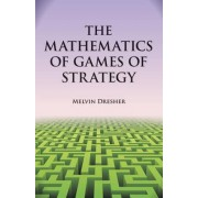The Mathematics of Games of Strategy by Melvin Dresher