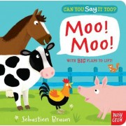 Can You Say It Too? Moo! Moo! by Nosy Crow