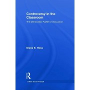 Controversy in the Classroom by Diana E. Hess