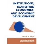 Institutions, Transition Economies, and Economic Development by Tim Yeager
