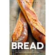 Bread: Over 60 breads, rolls and cakes plus delicious recipes using them by Anne Sheasby