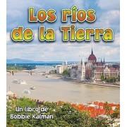 Los Rios de la Tierra by Bobbie Kalman