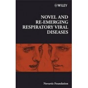 Novel and Re-emerging Respiratory Viral Diseases by Novartis Foundation