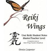 Reiki Wings Usui Reiki Student Notes Master/Teacher Level by Denise Carpenter
