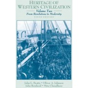 Heritage of Western Civilization: From Revolutions to Modernity Volume 2 by John Louis Beatty