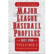 Major League Baseball Profiles, 1871-1900: Volume 1 by David Nemec