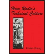 Ham Radio's Technical Culture by Kristen Haring