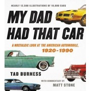 My Dad Had That Car: A Nostalgic Look at the American Automobile, 1920-1990