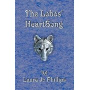 The Lobos' Heartsong by Laura Jo Phillips