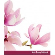 Music Theory Notebook (Pink Magnolia Flowers Glossy Edition) by Incredibly Useful Notebooks