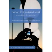 Memory in a Mediated World: Remembrance and Reconstruction