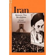 Iran Between Two Revolutions by Ervand Abrahamian